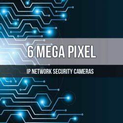 6 Mega Pixel IP Network Security Cameras