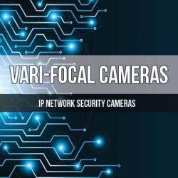 Vari-focal IP Cameras