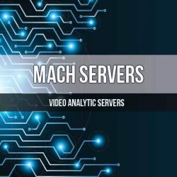 Mach Servers Video Analyics