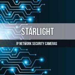 Starlight IP Cameras