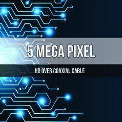 5 Mega Pixel Cameras